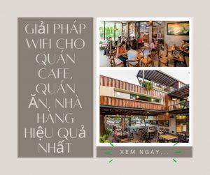 Giải Pháp Wifi Cho Quán Cafe, Quán Ăn, Nhà Hàng